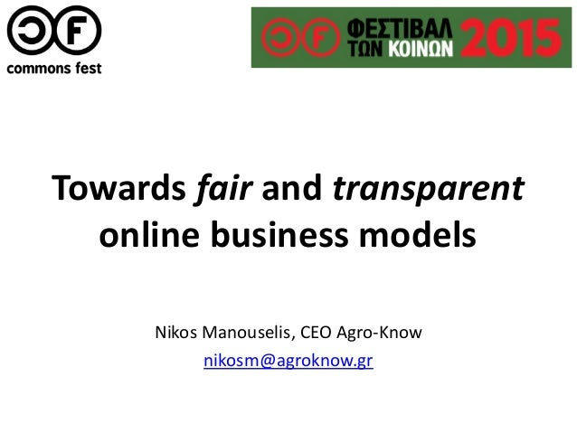 Towards fair and transparent online business models Nikos Manouselis, CEO Agro-Know nikosm@agroknow.gr