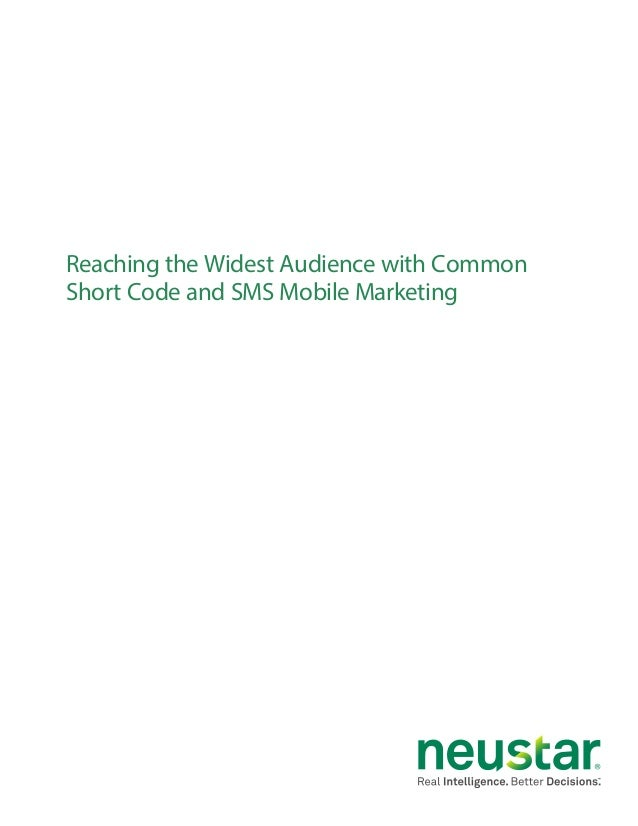 Reaching the Widest Audience with Common Short Code and SMS Mobile Marketing