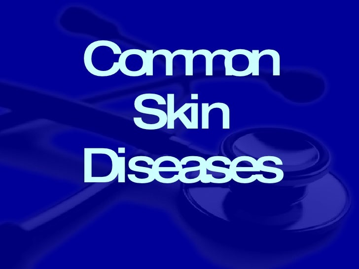 Common Skin Diseases