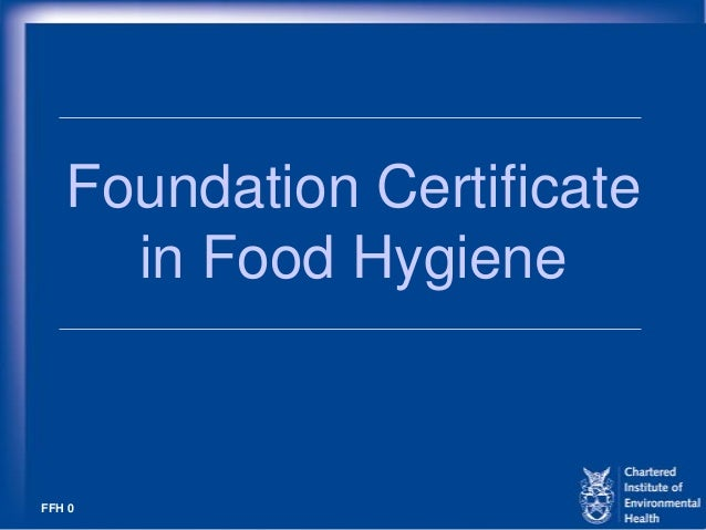 FFH 0 Foundation Certificate in Food Hygiene