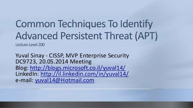 Yuval Sinay - CISSP, MVP Enterprise Security  DC9723, 20.05.2014 Meeting  Blog: http://blogs.microsoft.co.il/yuval14/  Lin...
