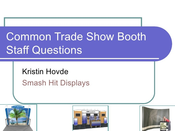 Common Trade Show Booth Staff Questions Kristin Hovde Smash Hit Displays