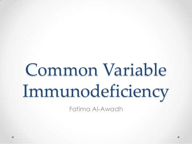 Common VariableImmunodeficiency     Fatima Al-Awadh