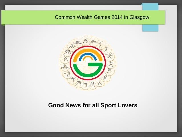 Common Wealth Games 2014 in Glasgow Good News for all Sport Lovers