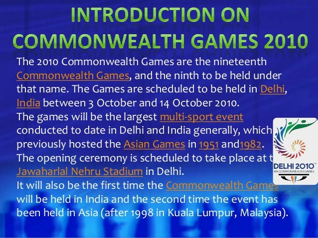 essay on common wealth games 2010 There are lots of prizes - and you may even get your essay published organised by the royal commonwealth society, the competition has been running for over 100 years and is firmly established as a highly regarded and popular international education project.