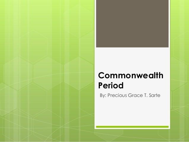 Commonwealth Period By: Precious Grace T. Sarte