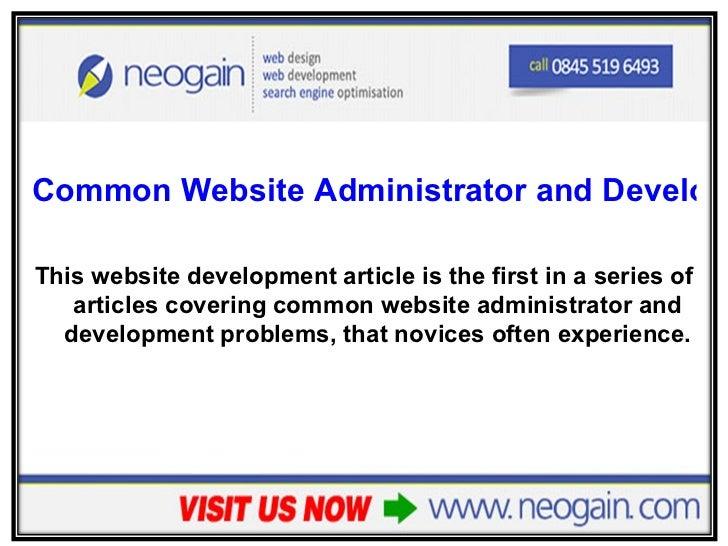 <ul><li>Common Website Administrator and Developer Problems – Part 1 </li></ul><ul><li>This website development article is...