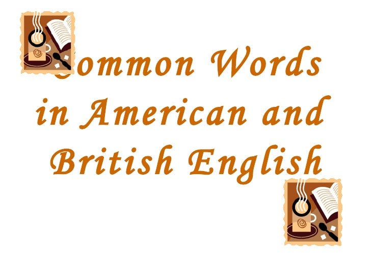 Common Words in American and  British English