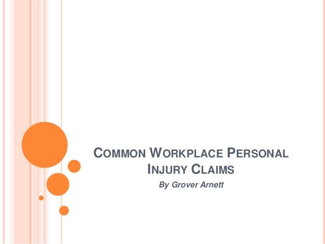 COMMON WORKPLACE PERSONALINJURY CLAIMSBy Grover Arnett