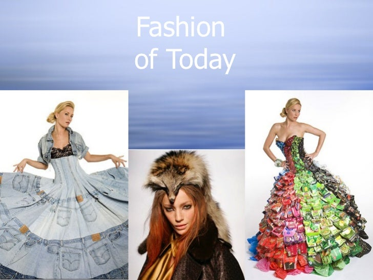Fashion  of Today