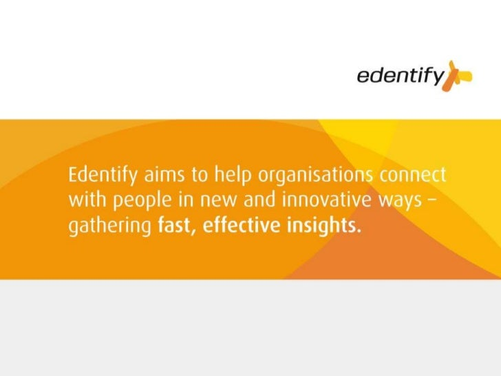 Edentify   Fast, effective insights andinnovators in consumer research