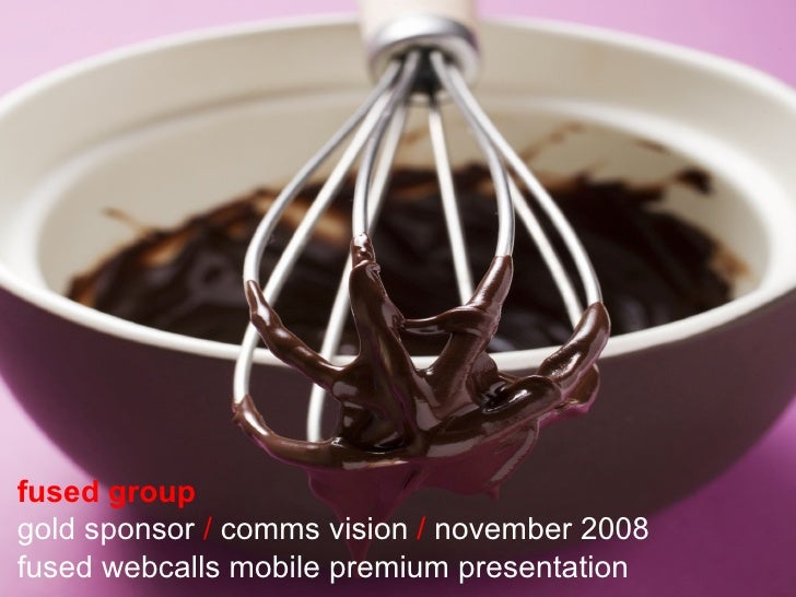 fused group   gold sponsor  /  comms vision  /  november 2008 fused webcalls mobile premium presentation