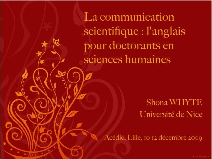 La communication scientifque : l'anglais pour doctorants en sciences humaines                    Shona WHYTE              ...