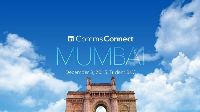 Where leading communications professionals connect! RSVP: lnkd.in/CommsConnectMumbai December 3, 2015, Trident BKC 6 pm on...