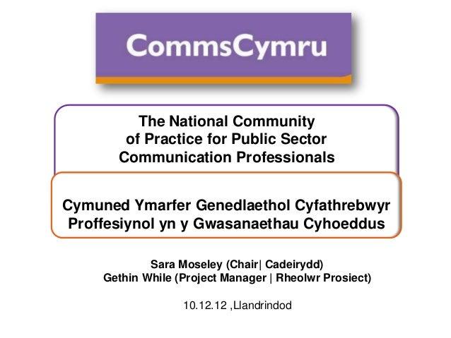 The National Community        of Practice for Public Sector       Communication ProfessionalsCymuned Ymarfer Genedlaethol ...