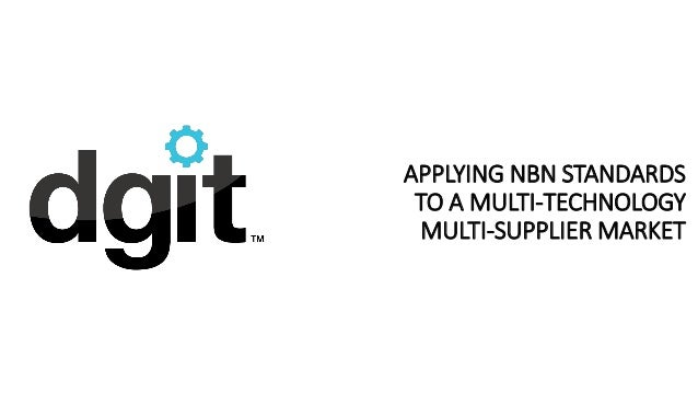 APPLYING NBN STANDARDS TO A MULTI-TECHNOLOGY MULTI-SUPPLIER MARKET