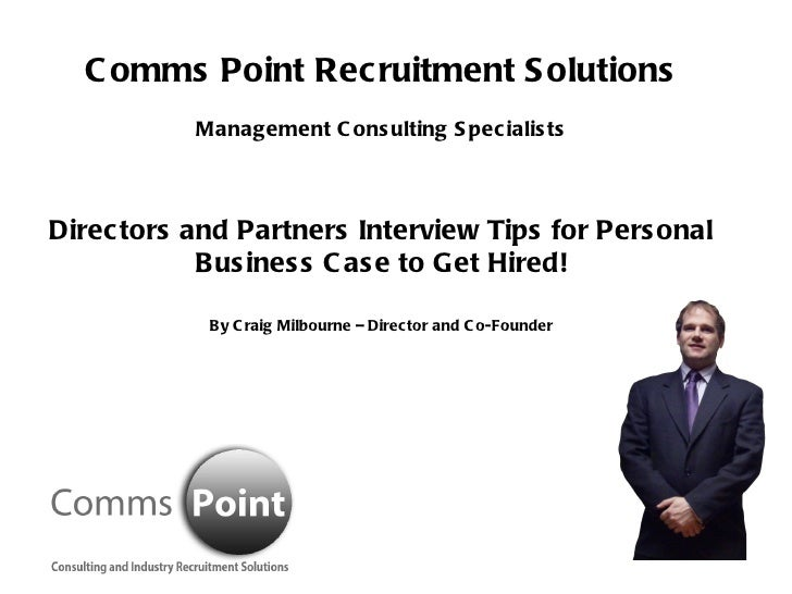 Comms Point Recruitment Solutions Management Consulting Specialists Directors and Partners Interview Tips for Personal Bus...