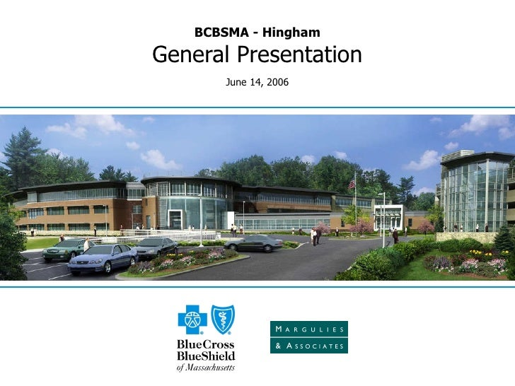 BCBSMA - Hingham General Presentation June 14, 2006