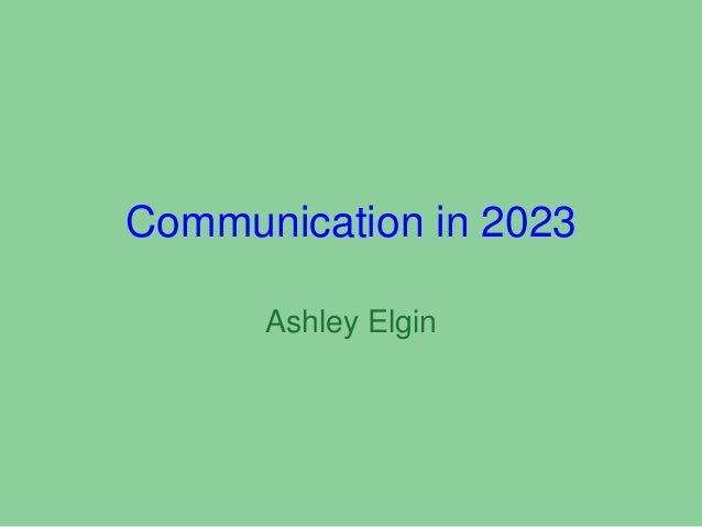 Communication in 2023 Ashley Elgin