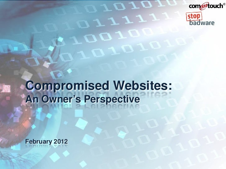 Compromised Websites:An Owner's PerspectiveFebruary 2012