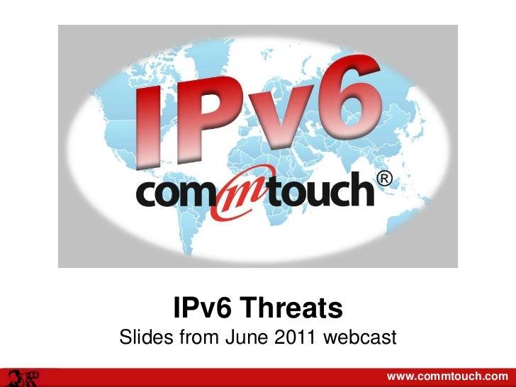 IPv6 Threats<br />Slides from June 2011 webcast<br />