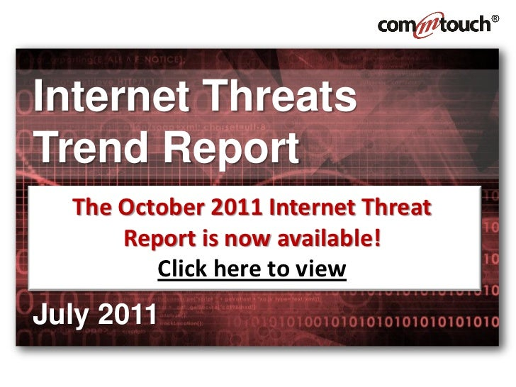 Internet ThreatsTrend Report  The October 2011 Internet Threat      Report is now available!         Click here to viewJul...