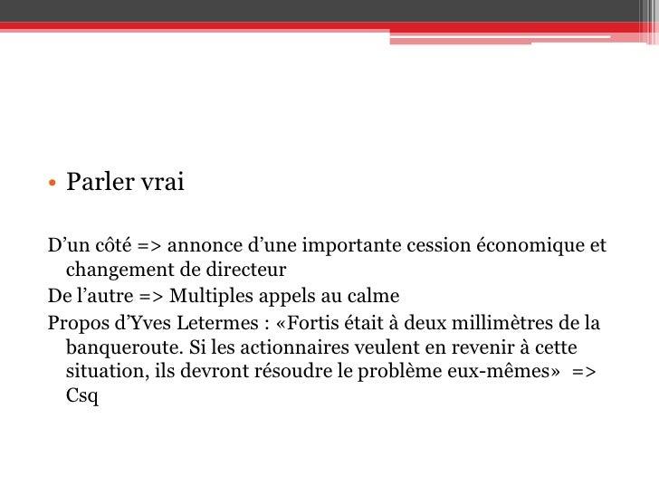 Parler vrai<br />D'un côté => annonce d'une importante cession économique et changement de directeur<br />De l'autre => Mu...