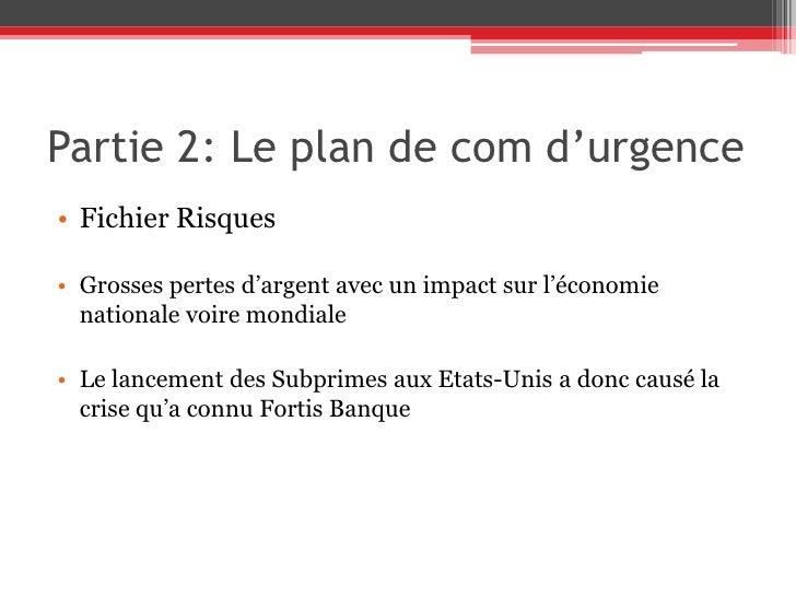 Partie 2: Le plan de com d'urgence<br />Fichier Risques<br />Grosses pertes d'argent avec un impact sur l'économie nationa...