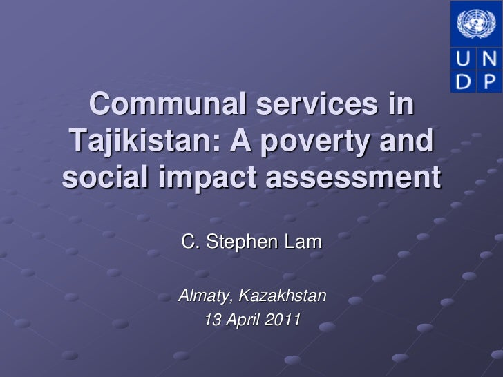 Communal services in Tajikistan: A poverty and social impact assessment<br />C. Stephen Lam<br />Almaty, Kazakhstan<br />1...