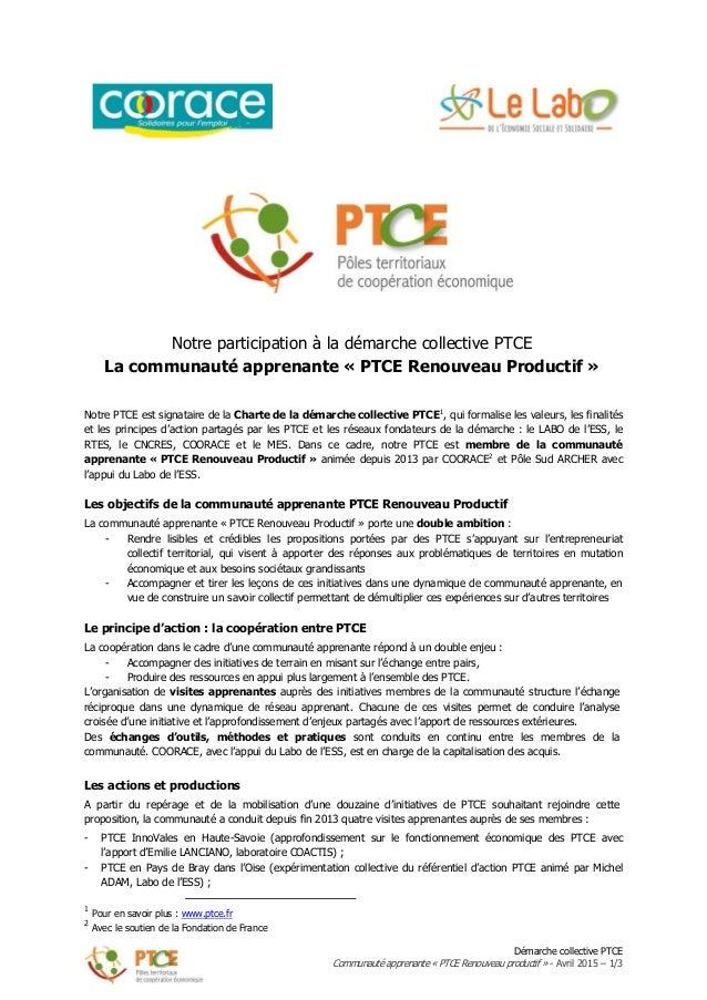 Démarche collective PTCE Communauté apprenante « PTCE Renouveau productif » - Avril 2015 – 1/3 Notre participation à la dé...