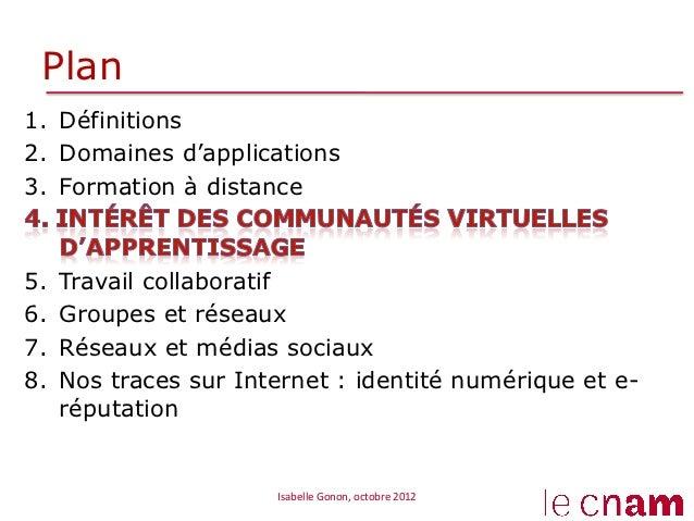 Plan1. Définitions2. Domaines d'applications3. Formation à distance5.   Travail collaboratif6.   Groupes et réseaux7....