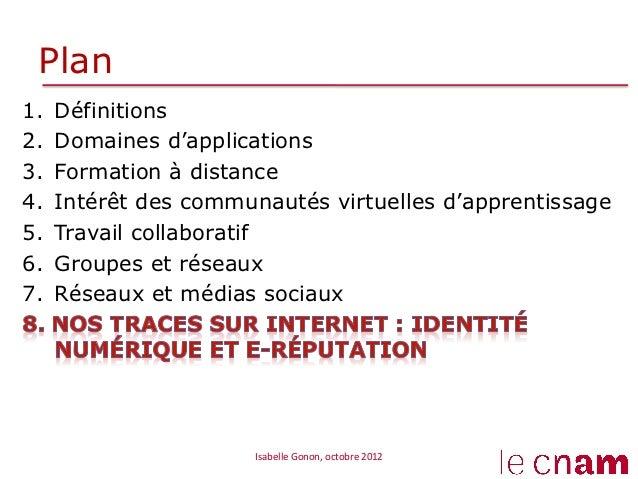 Plan1.   Définitions2.   Domaines d'applications3.   Formation à distance4.   Intérêt des communautés virtuelles d'app...