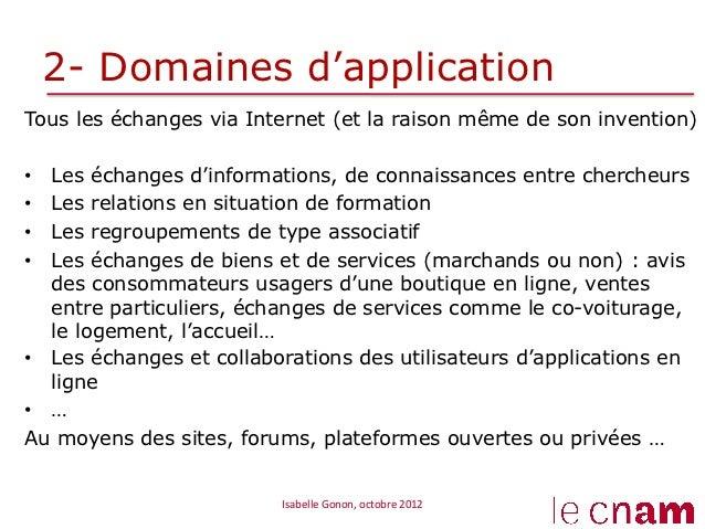 2- Domaines d'applicationTous les échanges via Internet (et la raison même de son invention)• Les échanges d'informations...
