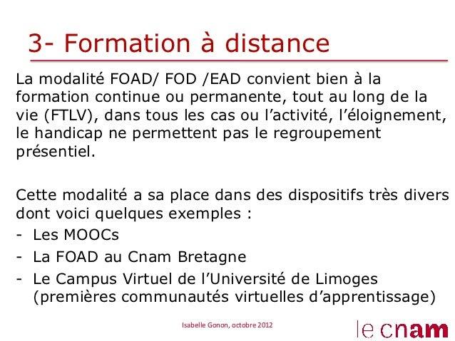 3- Formation à distanceLa modalité FOAD/ FOD /EAD convient bien à laformation continue ou permanente, tout au long de lavi...