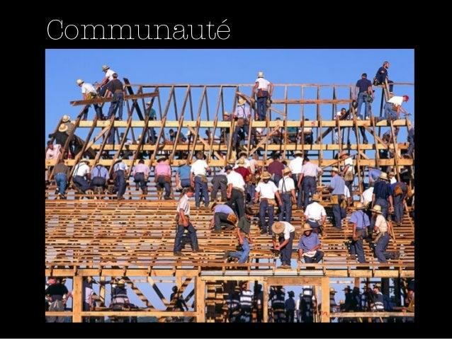 Concepts de base -            Communauté• Membres passionnées communiquent sur un  sujet• Structure sociale animée (partic...