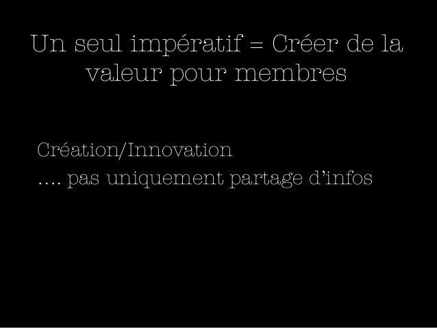Intérêts•   Apprentissage situé supérieur•   Création connaissances•   Innovation•   Partage de savoirs tacite• Intégratio...