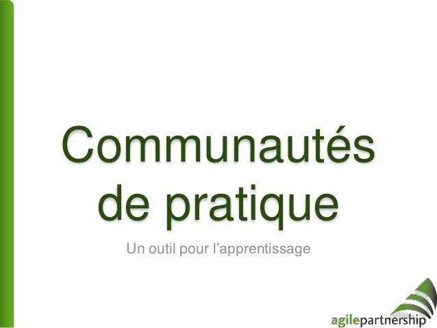 Communautés de pratique Un outil pour l'apprentissage