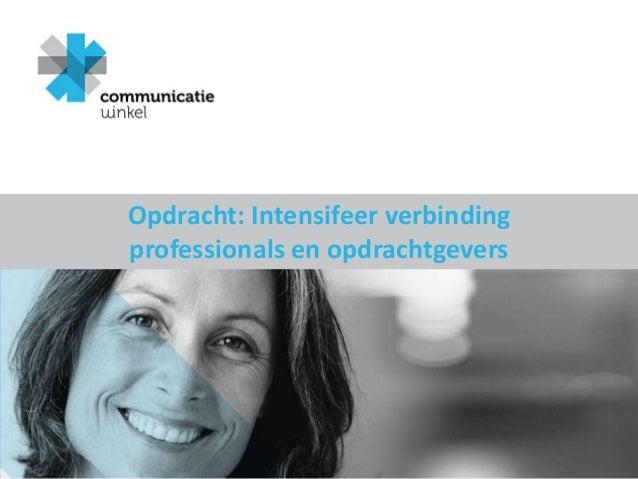 Opdracht: Intensifeer verbinding professionals en opdrachtgevers