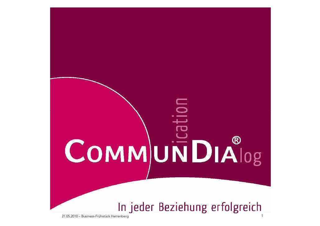 CommunDia Firmen-Infos                       www.commundia.de 21.05.2010 – Business-Frühstück Herrenberg                1