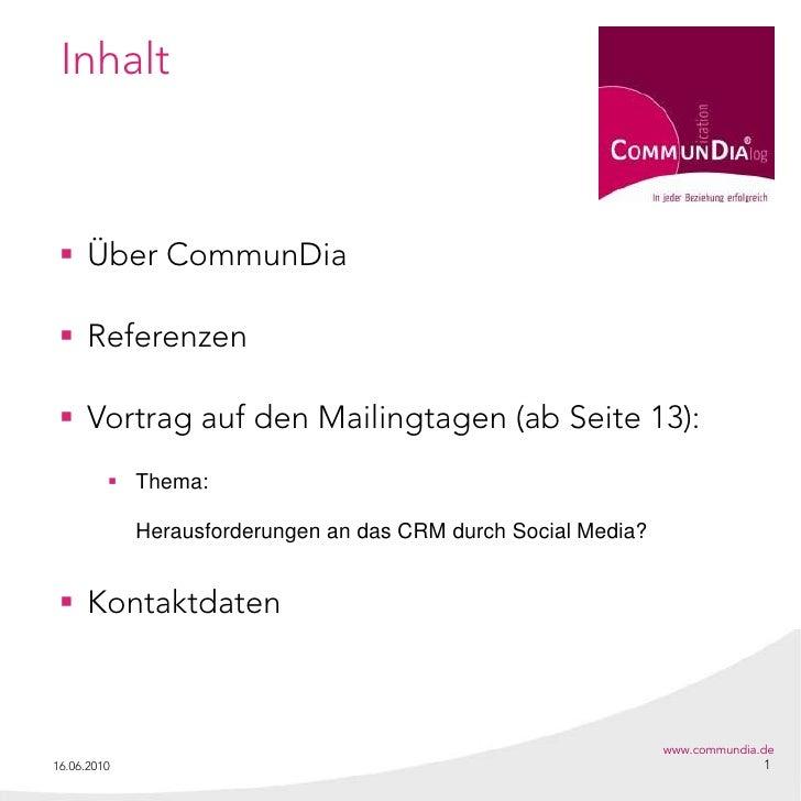 Inhalt      Über CommunDia    Referenzen    Vortrag auf den Mailingtagen (ab Seite 13):           Thema:              ...