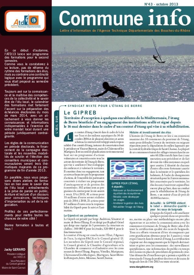 N°43 - octobre 2013  Commune info Lettre d'information de l'Agence Technique Départementale des Bouches-du-Rhône  En ce dé...