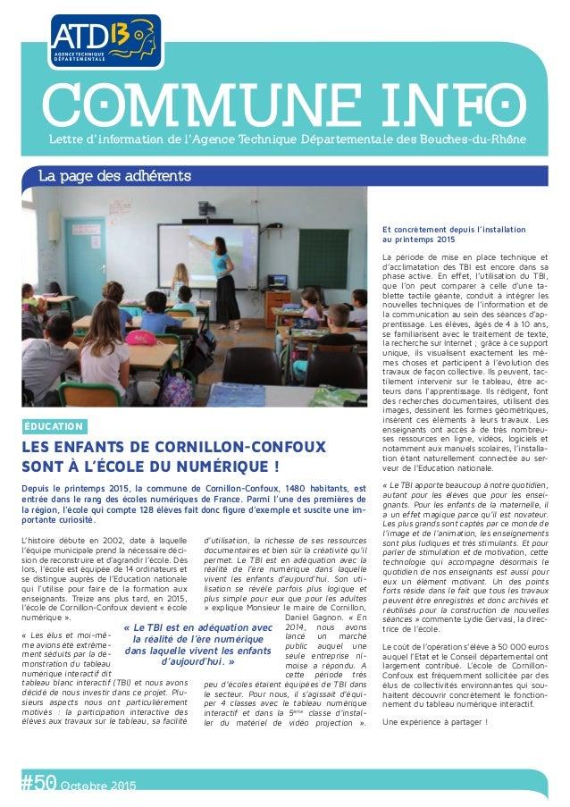 Depuis le printemps 2015, la commune de Cornillon-Confoux, 1480 habitants, est entrée dans le rang des écoles numériques d...