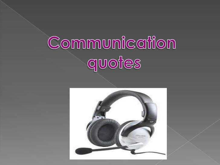 Communication<br /> quotes<br />