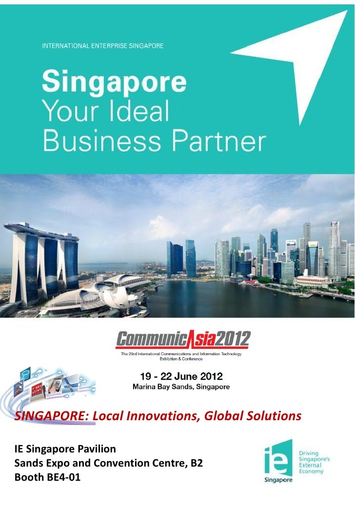 SINGAPORE: Local Innovations, Global SolutionsIE Singapore PavilionSands Expo and Convention Centre, B2Booth BE4-01