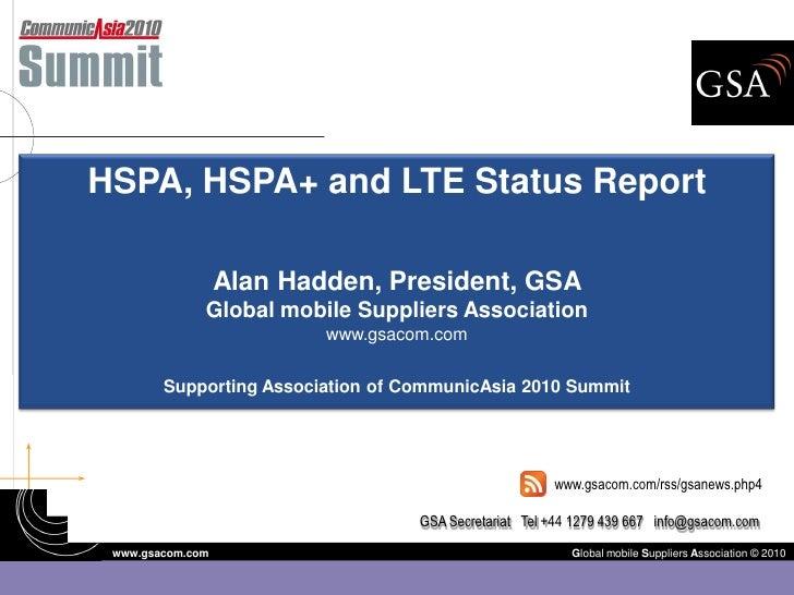 HSPA, HSPA+ and LTE Status Report                    Alan Hadden, President, GSA               Global mobile Suppliers Ass...