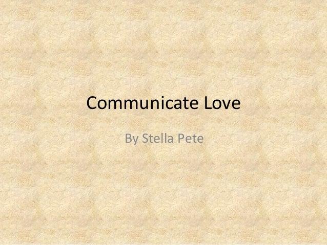 Communicate Love By Stella Pete