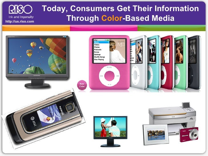 Today, Consumers Get Their Information Through  Color -Based Media