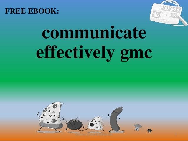 1 FREE EBOOK: CommunicationSkills365.info communicate effectively gmc