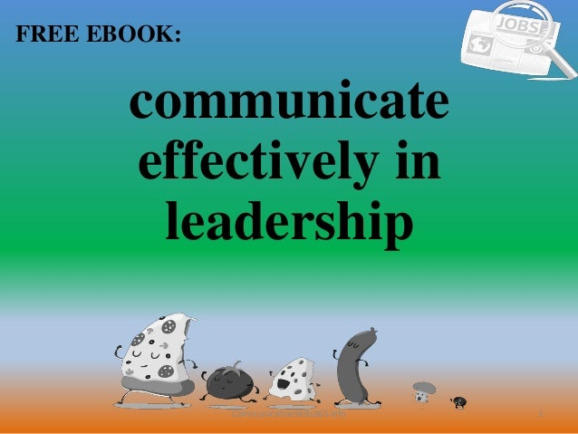 1 FREE EBOOK: CommunicationSkills365.info communicate effectively in leadership