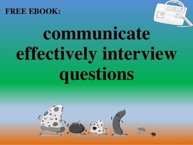 1 FREE EBOOK: CommunicationSkills365.info communicate effectively interview questions